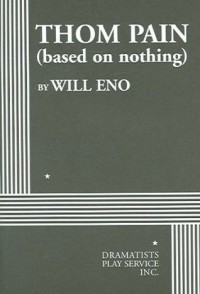 Thom Pain (based on nothing) - Will Eno