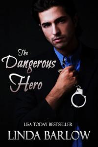 The Dangerous Hero - Linda Barlow