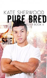 Pure Bred: Book Four of the Shelter Series - Kate Sherwood