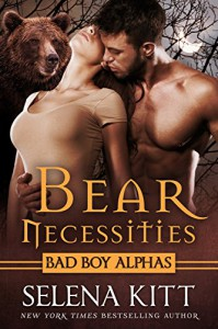 Bear Necessities (Bad Boy Alphas): A Post-Apocalyptic Bear Shifter Romance - Selena Kitt