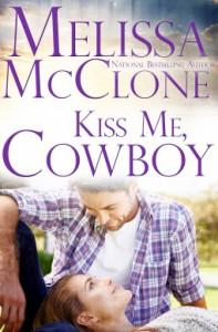 Kiss Me, Cowboy - Melissa McClone