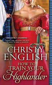 How to Train Your Highlander - Christy English