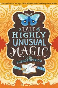 A Tale of Highly Unusual Magic - Lisa Papademetriou