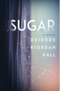 Sugar - Deirdre Riordan Hall