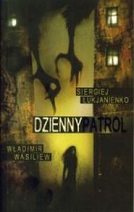 Dzienny Patrol - Sergei Lukyanenko, Wladimir Wasiliew, Ewa Skórska