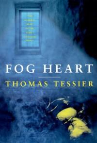 Fog Heart - Thomas Tessier