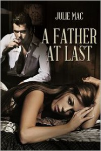 A Father At Last - Julie Mac