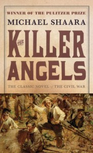 The Killer Angels: The Classic Novel of the Civil War By Michael Shaara - -Ballantine Books-