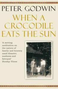 When A Crocodile Eats The Sun - Peter Godwin