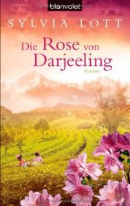 Die Rose von Darjeeling - Sylvia Lott