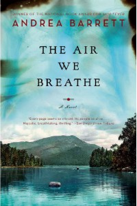 The Air We Breathe - Andrea Barrett