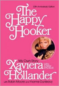 The Happy Hooker: My Own Story - Xaviera Hollander, Robin Moore, Yvonne Dunleavy