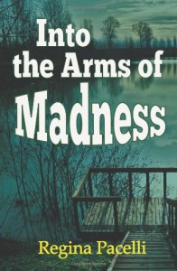 Into the Arms of Madness - Regina Pacelli