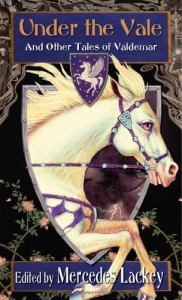 Under the Vale and Other Tales of Valdemar - Mercedes Lackey