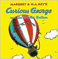 Curious George and the Hot Air Balloon - Margret Rey, H.A. Rey
