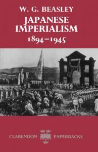 Japanese Imperialism 1894-1945 (Clarendon Paperbacks) - W.G. Beasley