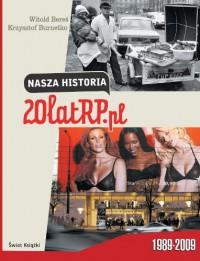 Nasza historia: 20 lat RP.pl - Witold Bereś, Krzysztof Burnetko