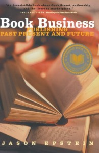 Book Business: Publishing Past, Present, and Future - Jason Epstein