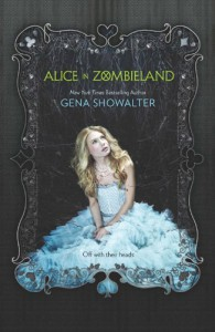 Alice in Zombieland (White Rabbit Chronicles, Book 1) - Gena Showalter