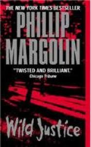 Wild Justice - Phillip M. Margolin