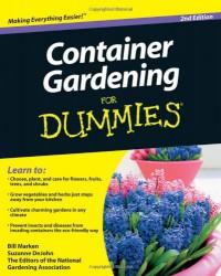 Container Gardening For Dummies - Bill Marken, National Gardening Association, Suzanne DeJohn
