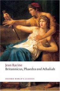 Britannicus, Phaedra, Athaliah (Oxford World's Classics) - Jean Racine