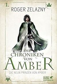 Die neun Prinzen von Amber: Die Chroniken von Amber 1 - Roger Zelazny, Thomas Schlück