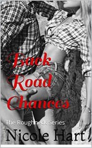Back Road Chances (The Roughneck Series Book 2) - Nicole Hart