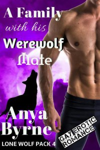 A Family with His Werewolf Mate - Anya Byrne
