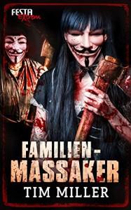 Familienmassaker: Festa Extrem - Tim Miller