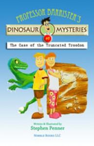 The Case of the Truncated Troodon (Professor Barrister's Dinosaur Mysteries, #1) - Stephen Penner