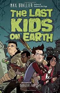 The Last Kids on Earth - Doug Holgate, Max Brallier