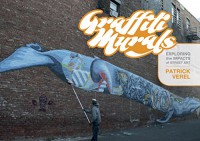 Graffiti Murals: Exploring the Impacts of Street Art - Patrick Verel