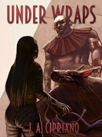 Under Wraps - J.A. Cipriano