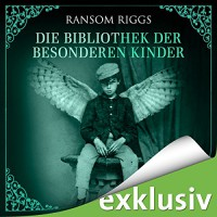 Die Bibliothek der besonderen Kinder (Miss Peregrine 3) - Audible GmbH, Ransom Riggs, Simon Jäger