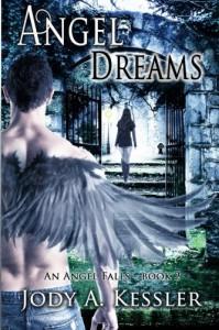 Angel Dreams (An Angel Falls) (Volume 2) - Jody A. Kessler