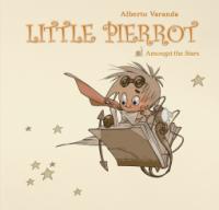Little Pierrot Vol. 2: Amongst the Stars - Alberto Varanda