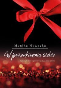 W poszukiwaniu siebie - Monika Nowacka