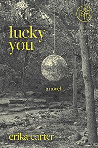 Lucky You: A Novel - Erika Carter