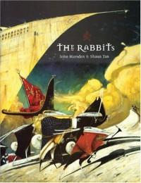 The Rabbits - John Marsden, Shaun Tan