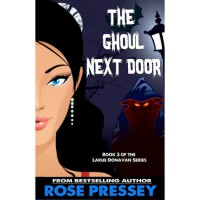 The Ghoul Next Door (Larue Donavan, #3) - Rose Pressey