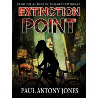 Extinction Point (Extinction Point, #1) - Paul Antony Jones