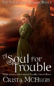 A Soul For Trouble - Crista McHugh
