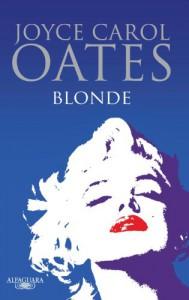 Blonde - Joyce Carol Oates, Mª Eugenia Ciocchini