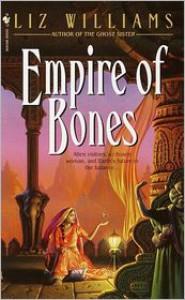 Empire of Bones - Liz Williams