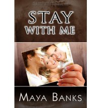 Stay With Me - Maya Banks