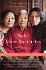 Across Many Mountains: A Tibetan Family's Epic Journey from Oppression to Freedom - Yangzom Brauen