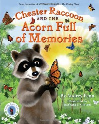 Chester Raccoon and the Acorn Full of Memories  (Chester the Raccoon - Audrey Penn, Barbara Leonard Gibson