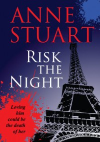 Risk the Night - Anne Stuart