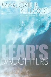 Lear's Daughters - Marjorie B. Kellogg, William B. Rossow, William Rossow